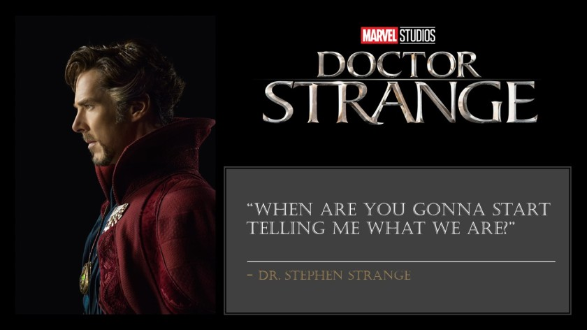 Dr.Strange - Tell me what we are