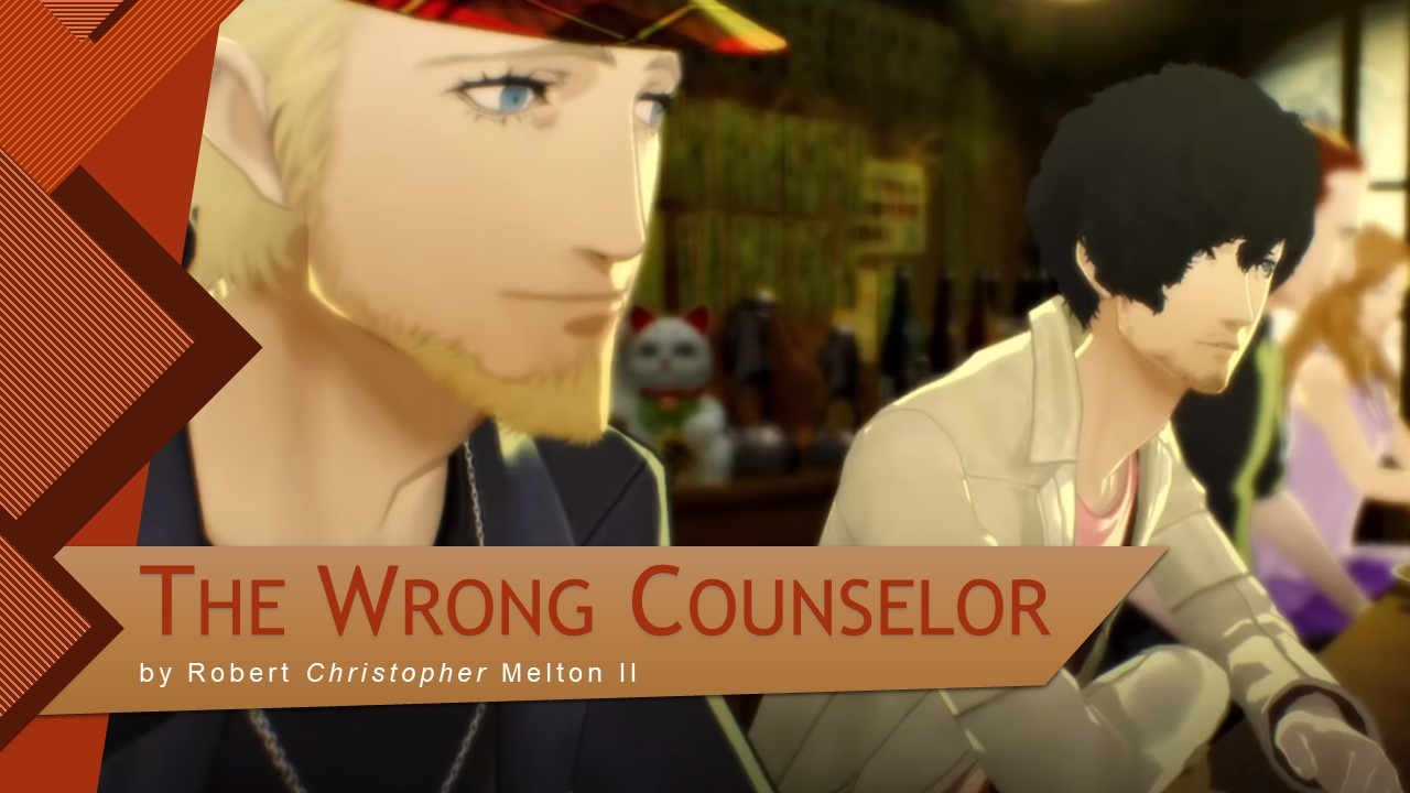 The Wrong Counselor